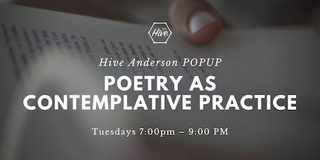 Poetry as Contemplative Practice - Hive Anderson POPUP tickets