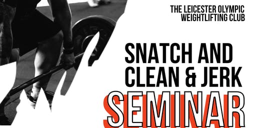 OLYMPIC WEIGHTLIFTING  - SNATCH AND CLEAN & JERK SEMINAR