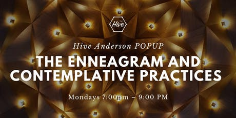 The Enneagram and Contemplative Practices - Hive Anderson POPUP tickets