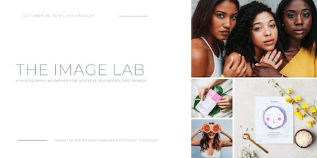 The Image Lab: A photography workshop for hustlers, businesses, and brands tickets