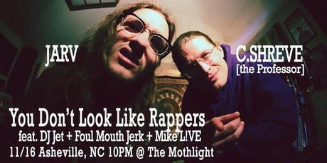 Jarv & C.Shreve: You Don't Look Like Rappers w/ FMJ & Mike L!VE tickets