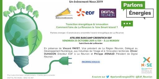 Nxse 2019 : Barcamp Greentech EDF - Comment faire de La Réunion la 1ère Smart Island ?