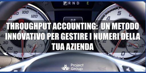 Throughput Accounting: metodo innovativo per gestire i numeri dell'azienda