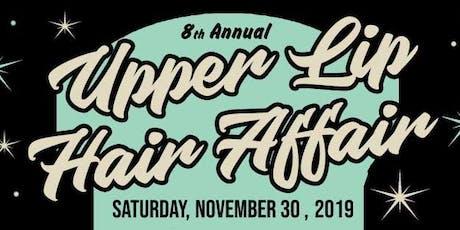 8th Annual Upper Lip Hair Affair tickets