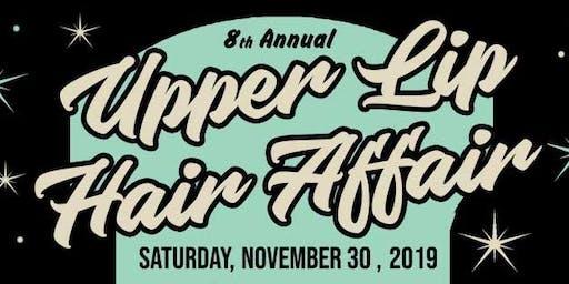 8th Annual Upper Lip Hair Affair
