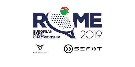 EUROPEAN PADEL CHAMPIONSHIP 2019 - 9 NOV DIURNAL biglietti