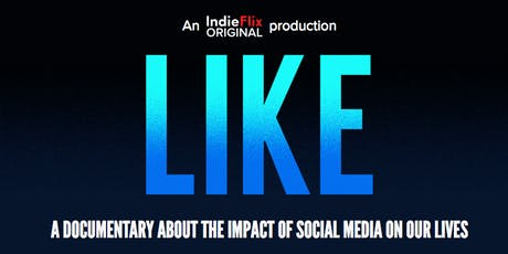 LIKE movie: A documentary about the impact of Social Media on our Lives & Panel  tickets