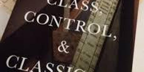 Class, Control and Classical Music tickets