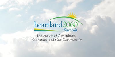 Heartland 2060 Summit - The Future of Agriculture, Education & Communities.