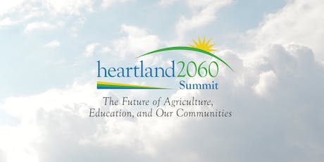 Heartland 2060 Summit - The Future of Agriculture, Education & Communities. tickets