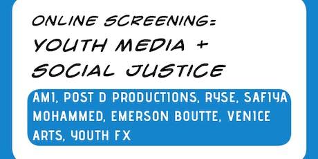 SCREENING: Youth Media + Social Justice tickets