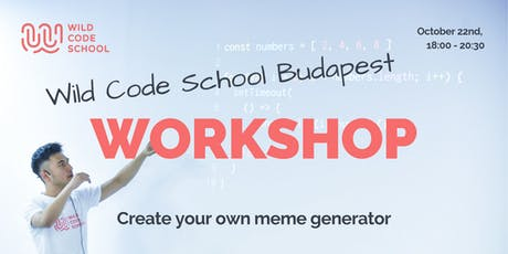 WILD Workshop - Create your own meme generator HTML, CSS, JS for beginners tickets