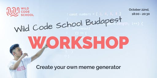 WILD Workshop - Create your own meme generator HTML, CSS, JS for beginners