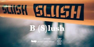 B (S)lush