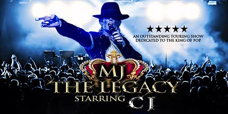 'MJ THE LEGACY' starring CJ.   Tribute to Michael Jackson with Live band tickets