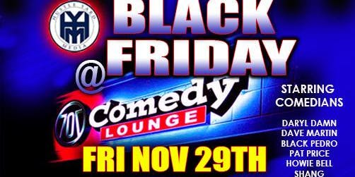 Hustle Yard Media, Presents Black Friday at the 707 Comedy Lounge!