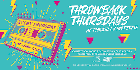Throwback Thursdays @ Piccadilly Institute tickets