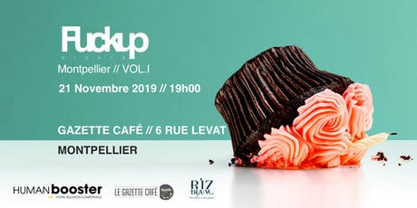 Fuckup Nights Montpellier - Vol.I billets