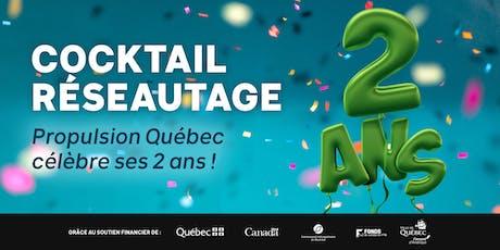 Cocktail réseautage |Propulsion Québec  célèbre ses 2 ans ! billets