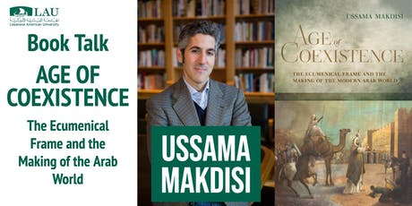 """Age of Coexistence"" Book Talk with Ussama Makdisi tickets"