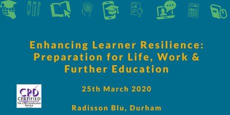 Enhancing Learner Resilience:Preparation for Life, Work & Further Education tickets