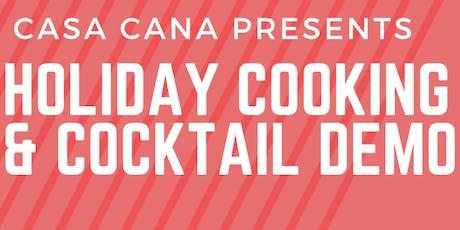 Holiday Cooking & Cocktail Demo @ Casa Caña! tickets