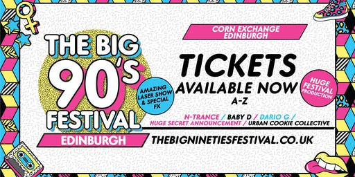 The Big Nineties Festival - Edinburgh