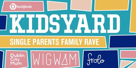 Kidsyard - Single Parents Family Rave w/ Frolo tickets