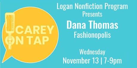 Carey On Tap Presents   Dana Thomas, Fashionopolis tickets
