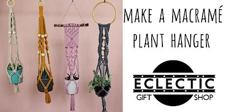Make a Macramé Plant Hanger (Adults) tickets