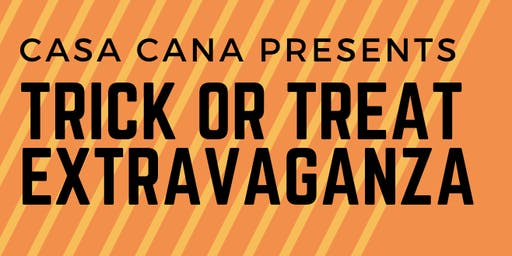 TRICK OR TREAT EXTRAVAGANZA @ CASA CAÑA