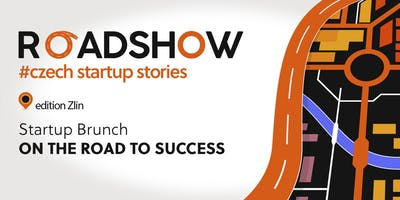 Roadshow #czech startup stories - edition Zlin