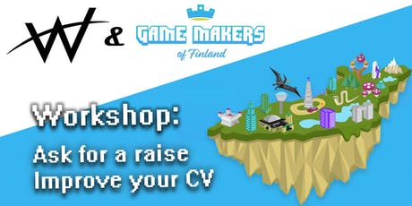 Women in Games Finland Workshop: How to ask for a raise & improve your CV tickets