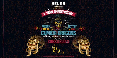 Xelas One Year Anniversary with Cumbia Dragons + Subsuelo tickets