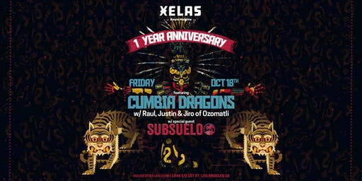 Xelas One Year Anniversary with Cumbia Dragons + Subsuelo