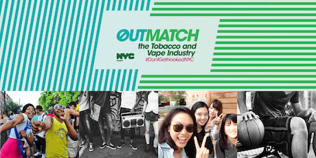 #DontGetHookedNYC – Outmatch the Tobacco and Vape Industry   Brooklyn tickets