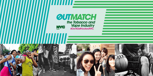 #DontGetHookedNYC – Outmatch the Tobacco and Vape Industry | Brooklyn
