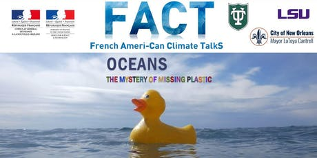 Oceans, the mystery of the missing plastic - FACT in New Orleans tickets