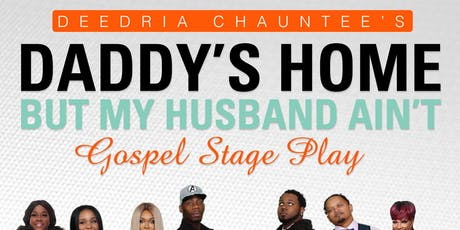Daddy's Home but my Husband, Aint! tickets