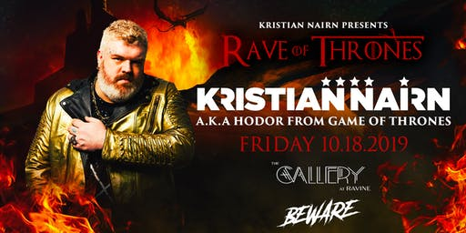 Kristian Nairn AKA Hodor: Rave Of Thrones at The Gallery