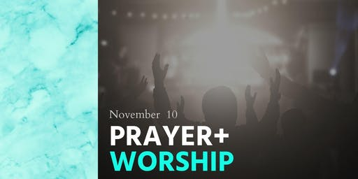 Prayer + Worship Service