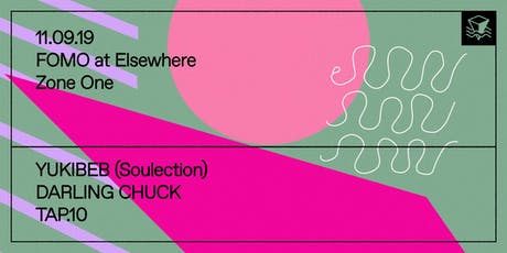 FOMO w/ YUKIBEB (Soulection), DARLING CHUCK & TAP.10 @ Elsewhere (Zone One) tickets