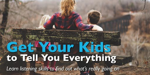 Get Your Kids to Tell You Everything