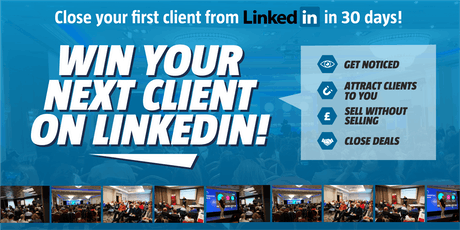 Win your next client on LinkedIn - SWINDON - Grow your business, generate leads with the UK's leading LinkedIn training course. tickets
