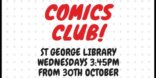 Comics Club at St George Library