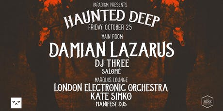 HAUNTED DEEP: DAMIAN LAZARUS & FRIENDS tickets