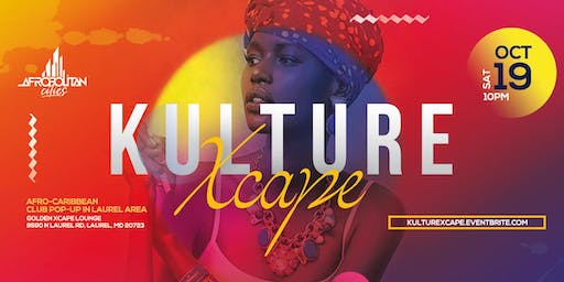 Kulture Xcape - Popup Afro-Caribbean Club Experience In Laurel