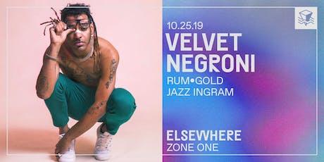 Velvet Negroni @ Elsewhere (Zone One) tickets