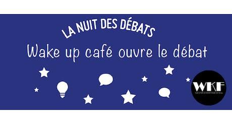 Nuit des débats - Oser changer de regard avec  Wake up Café billets
