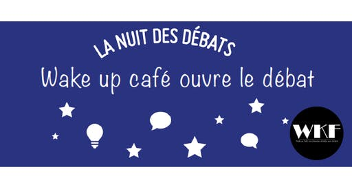 Nuit des débats - Oser changer de regard avec  Wake up Café